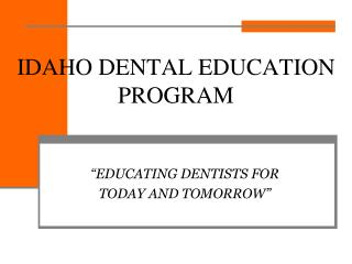 IDAHO DENTAL EDUCATION PROGRAM