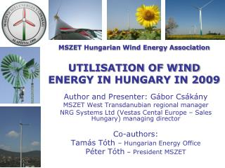 MSZET Hungarian Wind Energy Association UTILISATION OF WIND ENERGY IN HUNGARY IN 2009