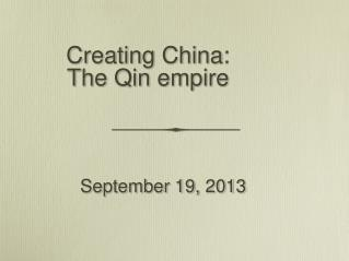 Creating China: The Qin empire