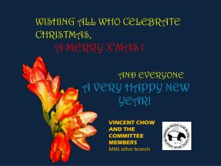 WISHING ALL WHO CELEBRATE CHRISTMAS , A MERRY X'MAS ! AND EVERYONE A VERY HAPPY NEW