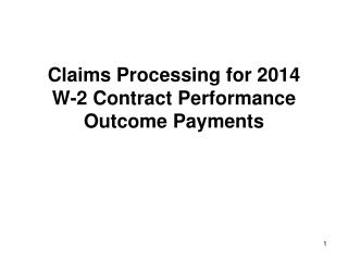 Claims Processing for 201 4  W-2 Contract Performance Outcome Payments
