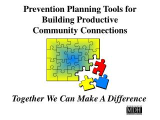 Prevention Planning Tools for Building Productive  Community Connections