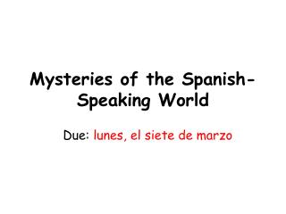 Mysteries of the Spanish-Speaking World