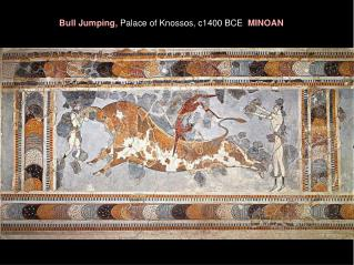Bull Jumping,  Palace of Knossos, c1400 BCE   MINOAN