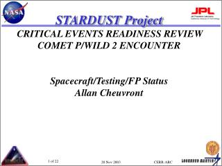 STARDUST Project CRITICAL EVENTS READINESS REVIEW COMET P/WILD 2 ENCOUNTER