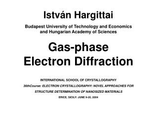 Istv á n Hargittai Budapest University of Technology and Economics