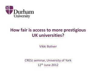 How fair is access to more prestigious UK universities? Vikki Boliver