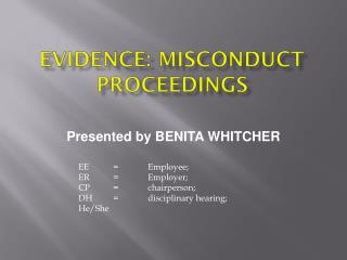 EVIDENCE: MISCONDUCT PROCEEDINGS