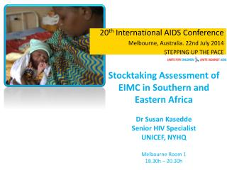 20 th  International AIDS Conference Melbourne, Australia. 22nd July 2014 STEPPING UP THE PACE