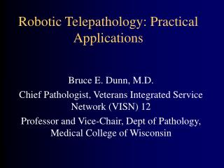 Robotic Telepathology: Practical Applications