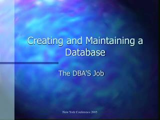 Creating and Maintaining a Database
