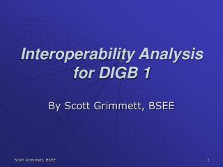 Interoperability Analysis for DIGB 1