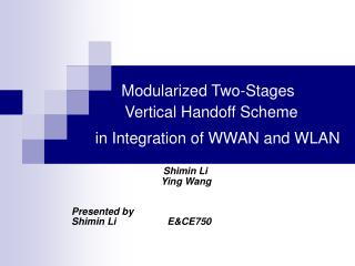 Modularized Two-Stages Vertical Handoff Scheme  in Integration of WWAN and WLAN