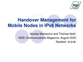 Handover Management for Mobile Nodes in IPv6 Networks