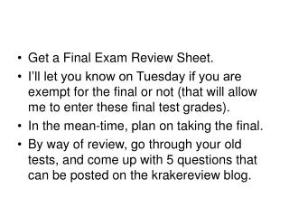 Get a Final Exam Review Sheet.
