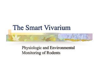 The Smart Vivarium