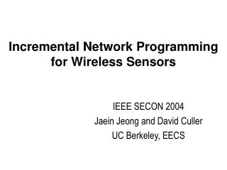 Incremental Network Programming for Wireless Sensors