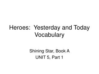 Heroes: Yesterday and Today Vocabulary