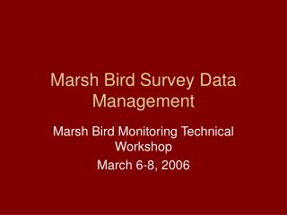 Marsh Bird Survey Data Management