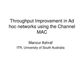 Throughput Improvement in Ad hoc networks using the Channel MAC
