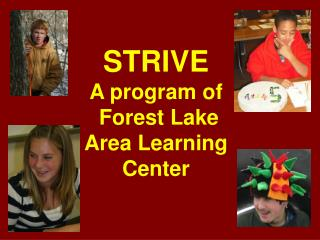 STRIVE A program of   Forest Lake  Area Learning  Center