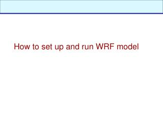 How to set up and run WRF model