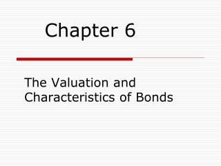 The Valuation and Characteristics of Bonds