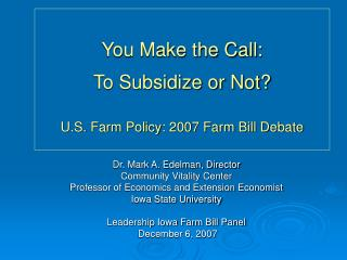 You Make the Call:  To Subsidize or Not? U.S. Farm Policy: 2007 Farm Bill Debate