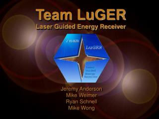 Team LuGER Laser Guided Energy Receiver
