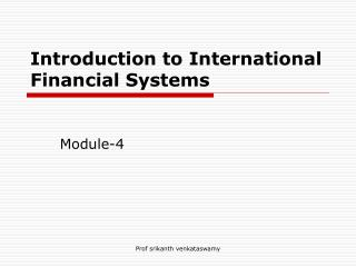 Introduction to International Financial Systems