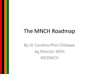 The MNCH Roadmap