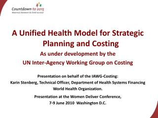 A Unified Health Model for Strategic Planning and Costing As under development by the