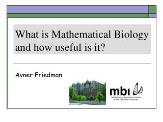 What is Mathematical Biology and how useful is it?
