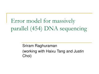 Error model for massively parallel (454) DNA sequencing
