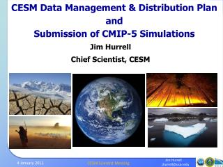 CESM Data Management & Distribution Plan and Submission of CMIP-5 Simulations