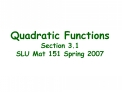 Quadratic Functions  Section 3.1  SLU Mat 151 Spring 2007