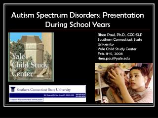 Autism Spectrum Disorders:  Presentation During School Years