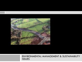 ENVIRONMENTAL MANAGEMENT & SUSTAINABILITY ISSUES