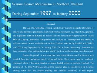 Seismic Source Mechanism in Northern Thailand During September 1997 to January 2000