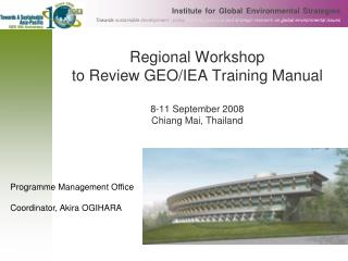 Regional Workshop  to Review GEO/IEA Training Manual 8-11 September 2008 Chiang Mai, Thailand