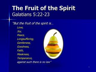 The Fruit of the Spirit  Galatians 5:22-23