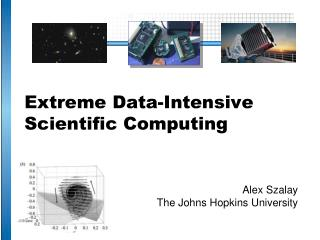 Extreme Data-Intensive Scientific Computing