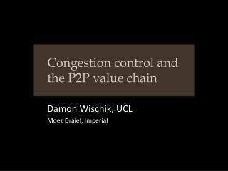 Congestion control and the P2P value chain