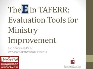 The E in TAFERR: Evaluation Tools for Ministry Improvement