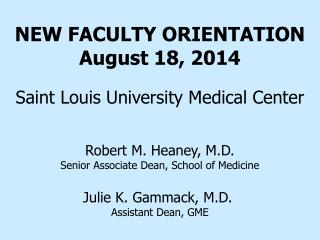 NEW FACULTY ORIENTATION August 18, 2014 Saint Louis University Medical Center