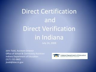 Direct Certification  and  Direct Verification in Indiana July 24, 2008