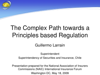 The Complex Path towards a Principles based Regulation