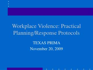 Workplace Violence: Practical Planning/Response Protocols
