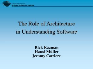 The Role of Architecture in Understanding Software