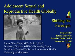Adolescent Sexual and Reproductive Health Globally